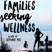 Families Seeking Wellness podcast