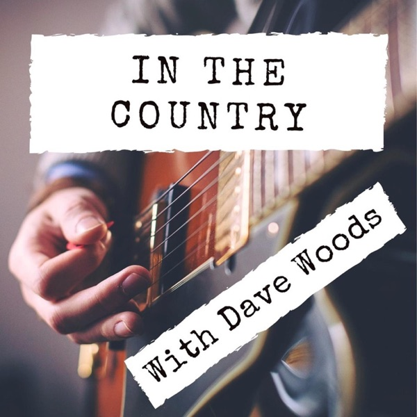 In The Country with Dave Woods