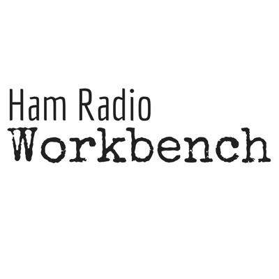 Ham Radio Workbench Podcast:Ham Radio Workbench