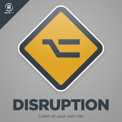 Disruption:relay fm