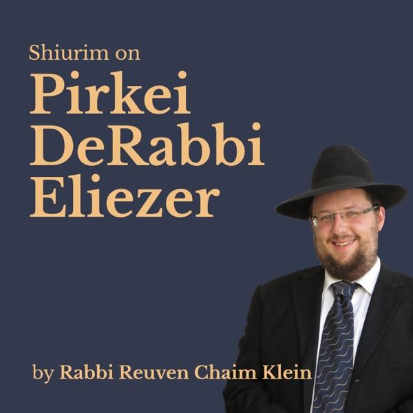 Shiurim on Pirkei DeRabbi Eliezer by Rabbi Reuven Chaim Klein
