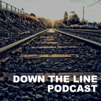 Down the Line Podcast podcast