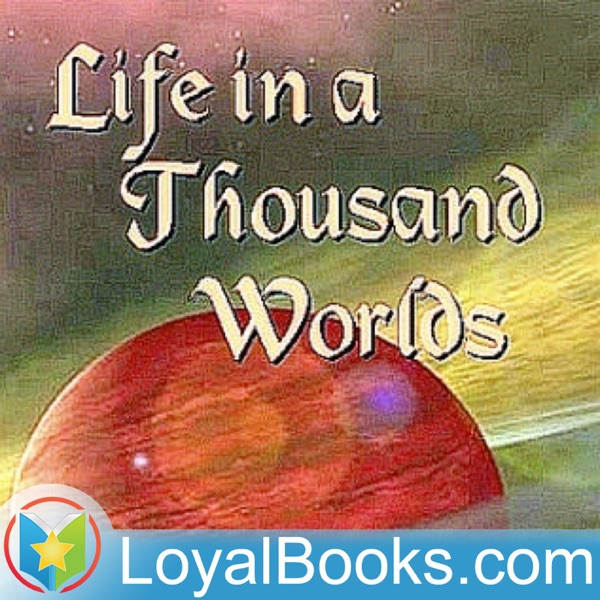 Life in a Thousand Worlds by William Shuler Harris