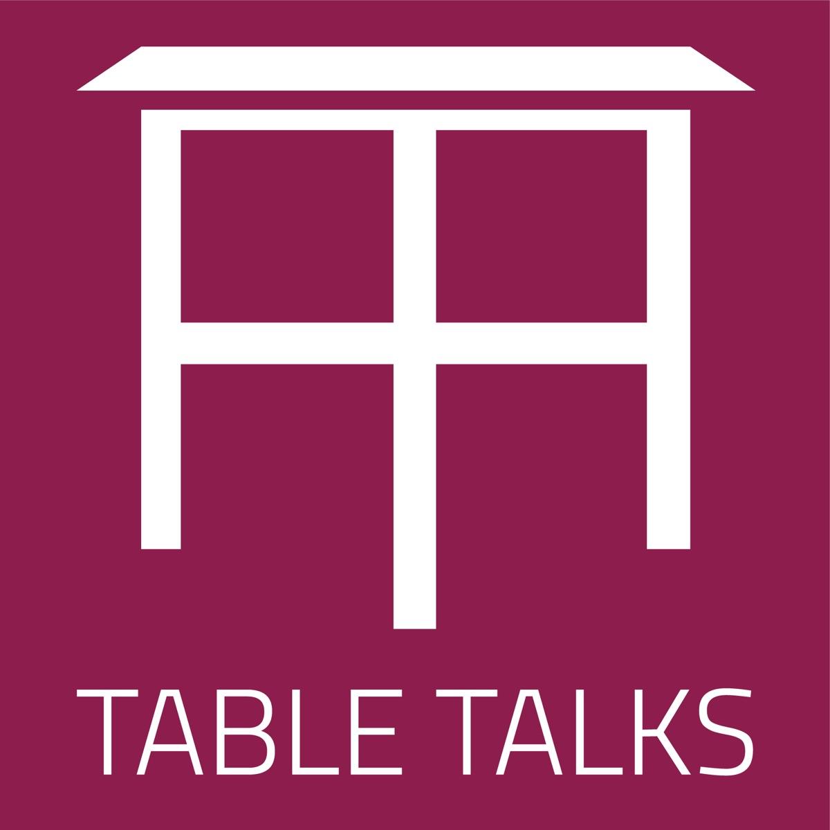 Table Talks