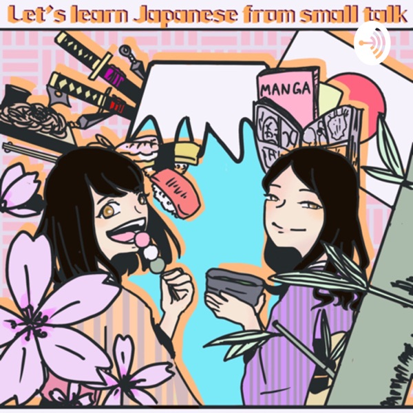 Let's learn Japanese from small talk!