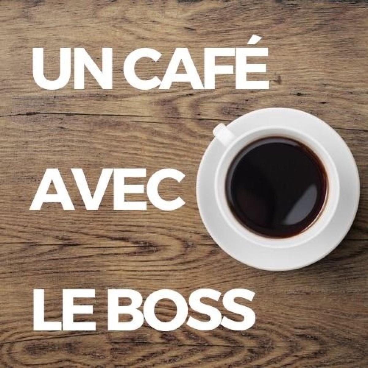 Un café avec le boss