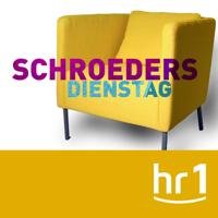hr1 Schroeders Dienstag podcast