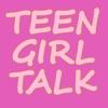 Teen Girl Talk artwork
