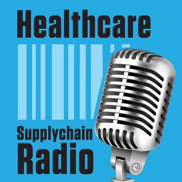 Healthcare Supply Chain Radio with John Pritchard