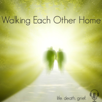 Walking Each Other Home podcast