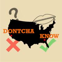 DONTCHA KNOW podcast