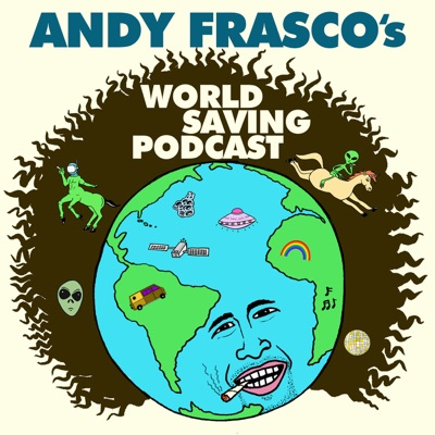 Andy Frasco's World Saving Podcast
