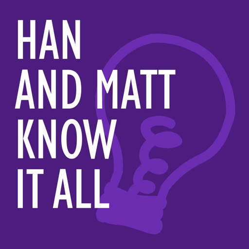 Cover image of Han and Matt Know It All