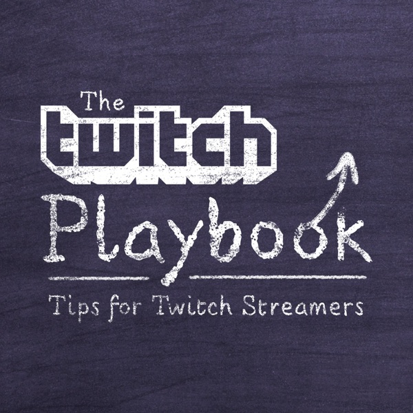 The Twitch Playbook: Tips for Twitch Streamers