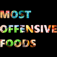 Most Offensive Foods podcast