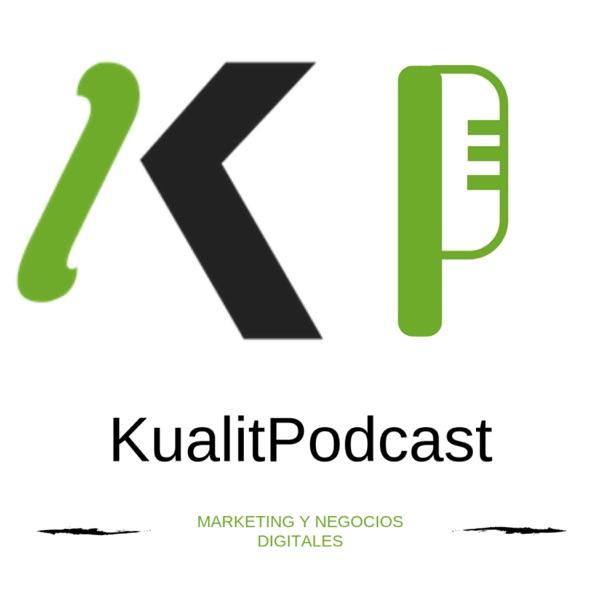 KualitPodcast - Marketing y Negocios Digitales