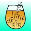 Two Drunk Moms artwork