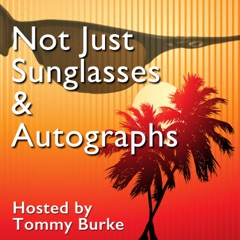 Not Just Sunglasses & Autographs Podcast