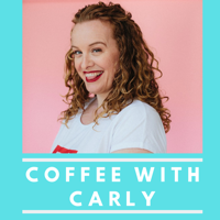 Coffee with Carly podcast