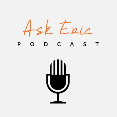 Ask Eric Podcast