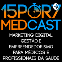15por7 MedCast - Podcast para Médicos Sobre Medicina, Marketing e Gestão podcast