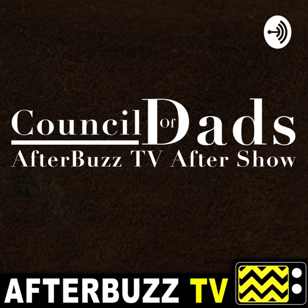 Council Of Dads After Show Podcast