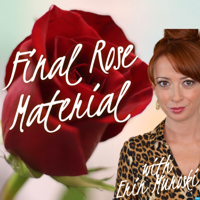 Final Rose Material podcast