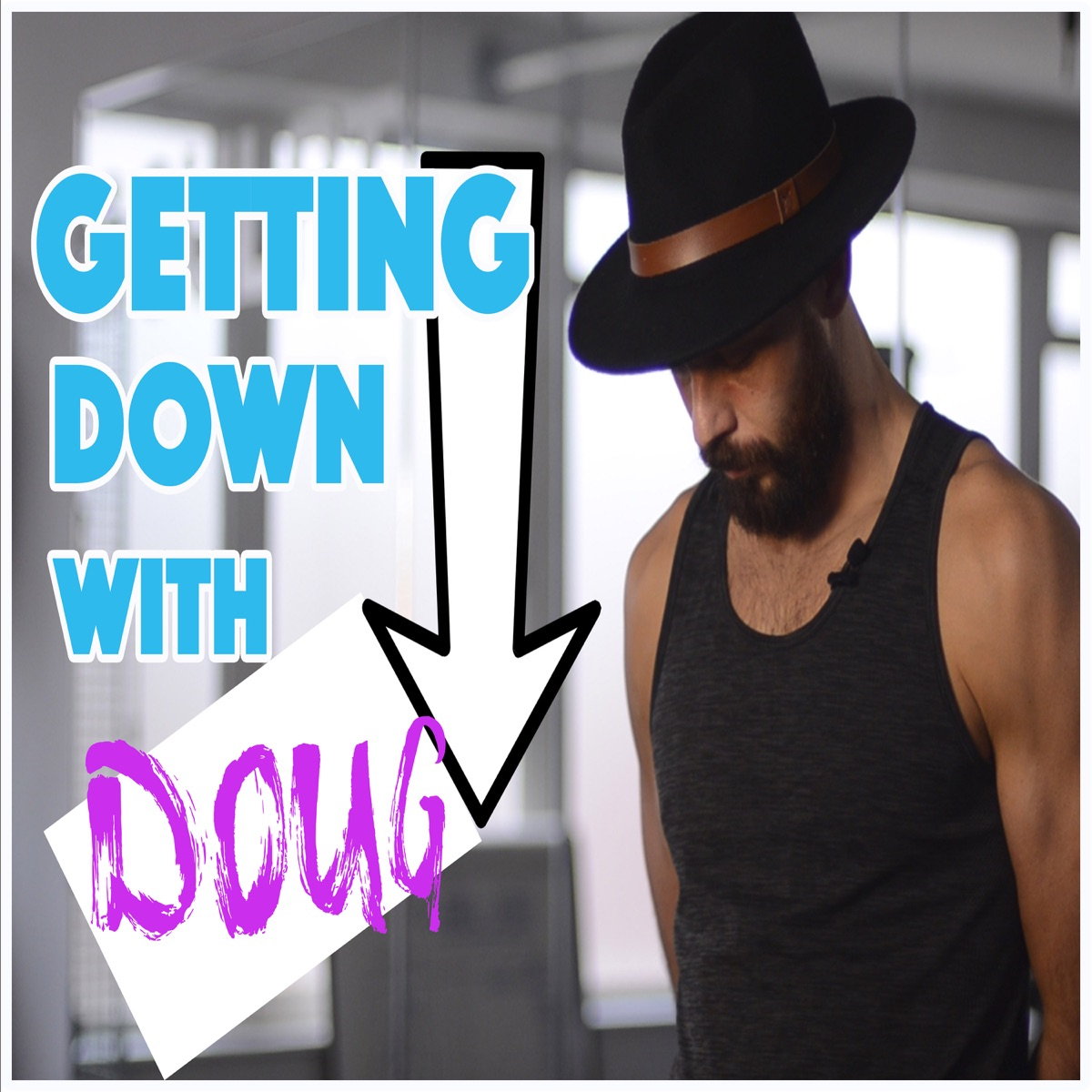 Getting Down with Doug