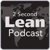 2 Second Lean Podcast artwork