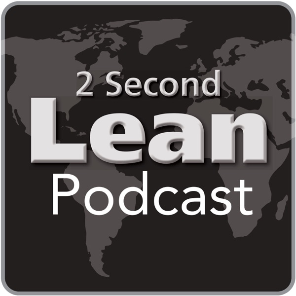 2 Second Lean Podcast