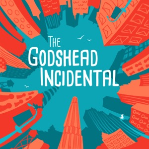 The Godshead Incidental