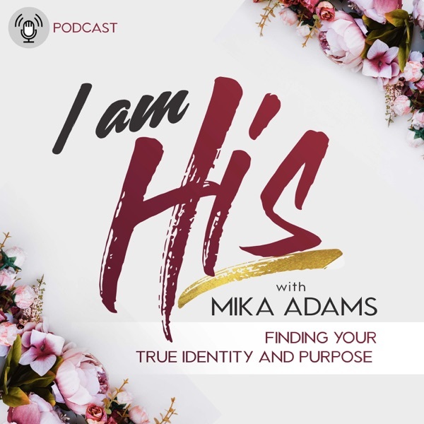 I Am His Podcast