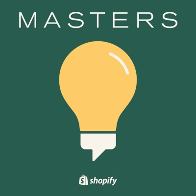Shopify Masters | The ecommerce business and marketing podcast for ambitious entrepreneurs:Shopify