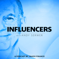 Influencers with Andy Serwer podcast