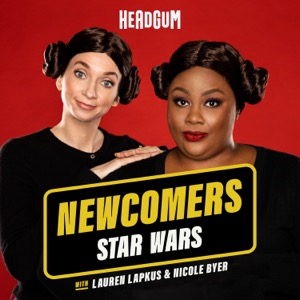 Newcomers: Star Wars, with Lauren Lapkus & Nicole Byer