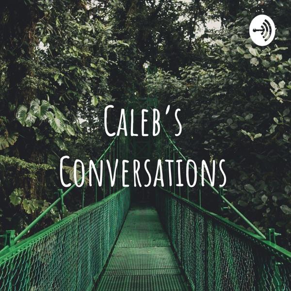 Caleb's Conversations