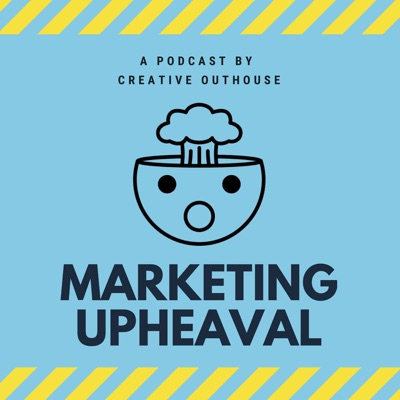 Marketing Upheaval:Creative Outhouse