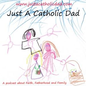 Just A Catholic Dad