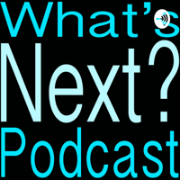 What's Next? Podcast podcast