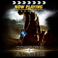 Podcast cover art for Now Playing: Cowboys & Aliens Review