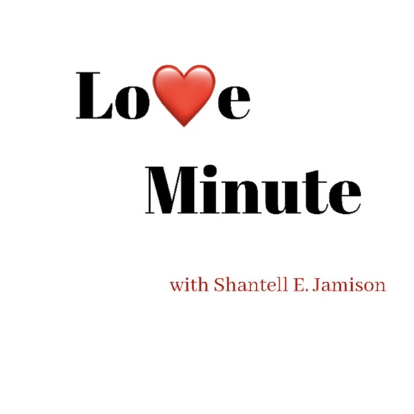 Love Minute with Shantell E. Jamison