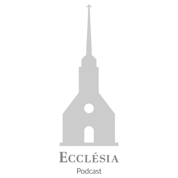Ecclésia Podcast