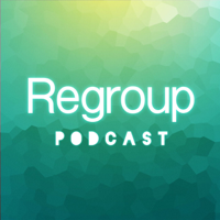 Regroup Podcast podcast