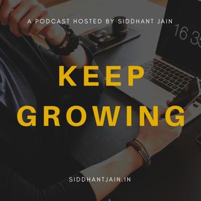 Keep Growing With Sid | Growth & Digital Marketing Podcast