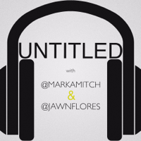 UNTITLED: Mark and Jon podcast