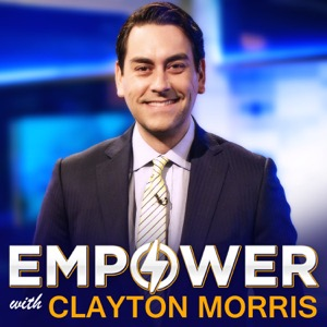 Empower with Clayton Morris | Crush limiting beliefs. Create financial freedom. Cultivate productive habits