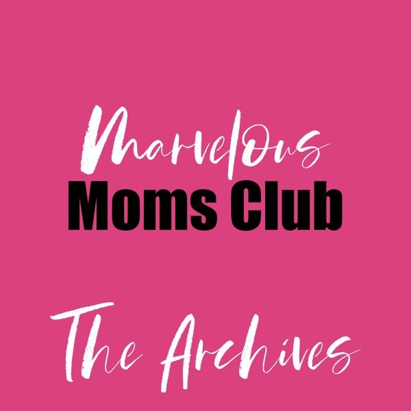 Marvelous Moms Club Archive