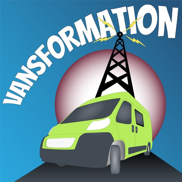 Vansformation: The podcast all about self-build van conversions