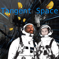 The Tangent Space Podcast podcast