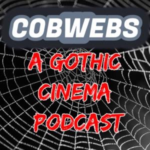 Cobwebs: A Gothic Cinema Podcast